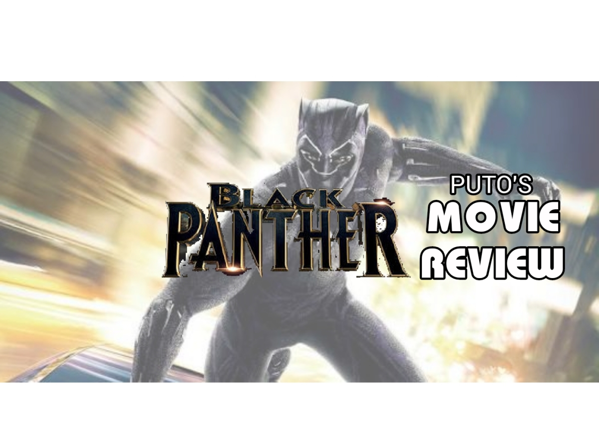 BLACK panther - PuTo's MOVIE REVIEW